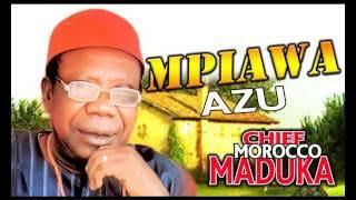 Chief Emeka Morocco Maduka - Ndi Mpiawa Azu - Anambra Special Igbo Highlife Music