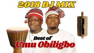 Umu Obiligbo Latest DJ Mixtape 2019 - Best of Umu Obiligbo Highlife Mix Songs