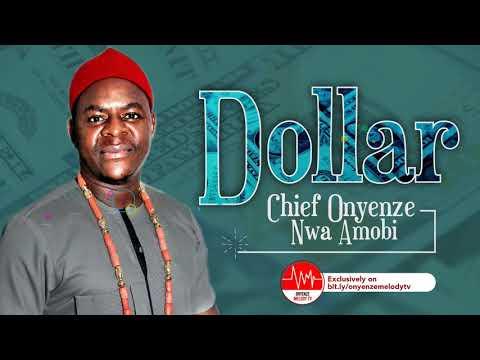 Chief Onyenze Nwa Amobi - Economy Etigo (Dollar)