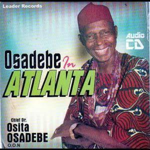 Chief Stephen Osita Osadebe - Onye Oma Bishop Okonkwo