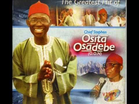 Chief Stephen Osita Osadebe - Ezigbo Mmadu Adiro Fechaa (Onyeoma Bishop)