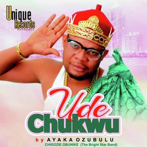 Ayaka Ozubulu - Ude Chukwu