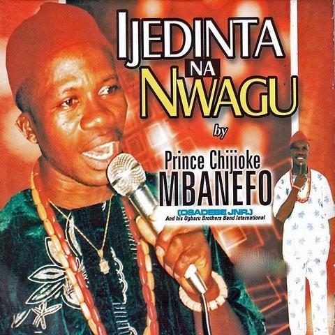 Prince Chijioke Mbanefo - Ije Dinta Na Nwagu