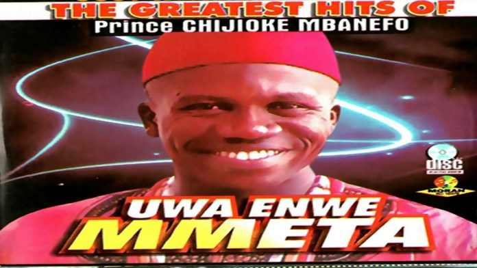 Prince Chijioke Mbanefo - Uwa Enwe Mmeta