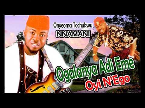 Onyeoma Tochukwu Nnamani - Ogalanya Adi Eme Oyi N'Ego (New Igbo Highlife Music)