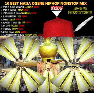 Mixtape: Best of Igbo Ogene Hip hop Nonstop Dj Mixtape (Latest Ogene Igbo Dj Mix Songs)