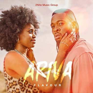 Flavour - Ariva (Latest Highlife Songs)