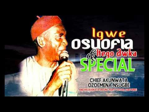 Chief Akunwata Ozoemena Nsugbe - Igwe Osuofia & Itego Awka Special