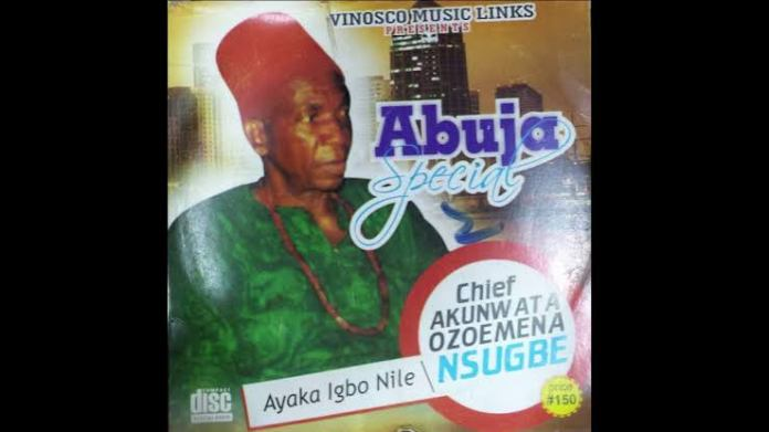 FULL ALBUM: Chief Akunwata Ozoemena Nsugbe - Abuja Special (Latest Egwu Ekpili Igbo Highlife Music )