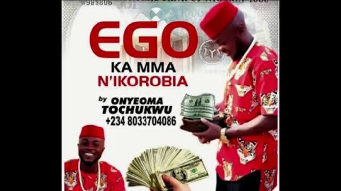 Onyeoma Tochukwu - Ego Ka Mma N'Ikorobia