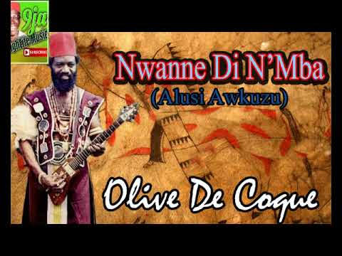 Chief Oliver De Coque - Nwanne Di Na Mba