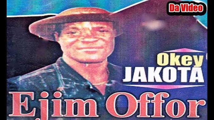 Okey Jakota - Ejim Offor | Igbo Nigerian Highlife Songs