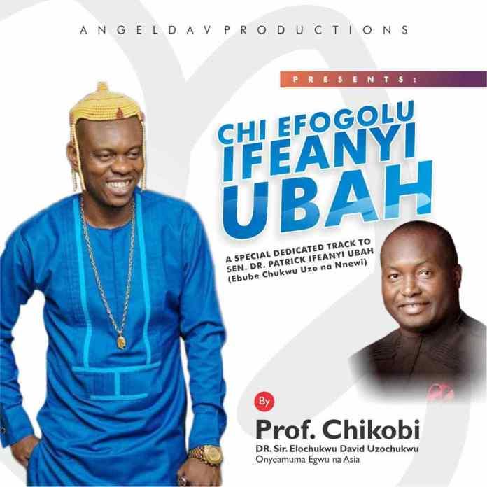 Prof Chikobi - Chi Efogolu (Ifeanyi Ubah) | Latest Igbo Highlife Music 2019