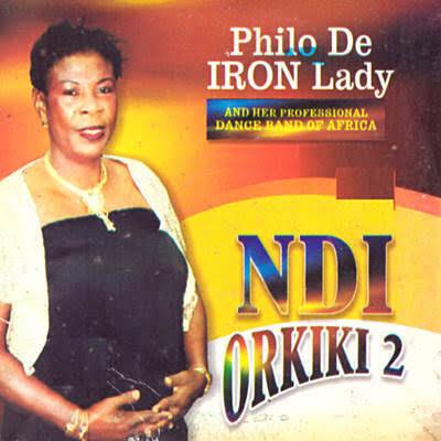 Philo De Iron Lady - Ndi Orkiki | Latest Igbo Nigerian Highlife Music