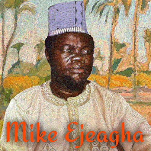 Mike Ejeagha - Onye Ori Utaba | Latest Igbo Highlife Music & Song Albums