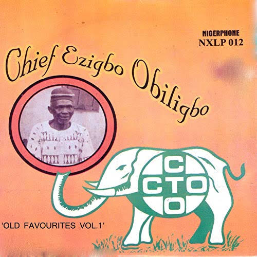 Chief Ezigbo Obiligbo - Ogugua (Igbo Old school music)