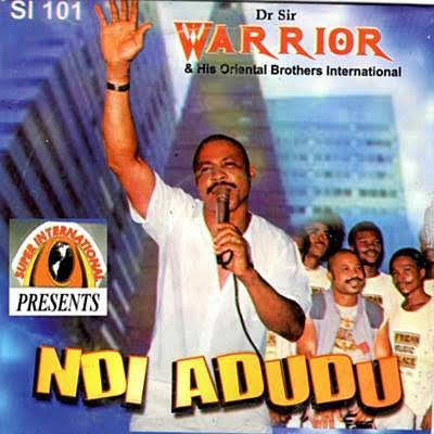 Dr Sir Warrior & His Oriental Brothers - Ndi Adudu (pt 1 & 2)