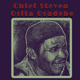 Chief Stephen Osita Osadebe - Asili (Igbo Highlife Songs)