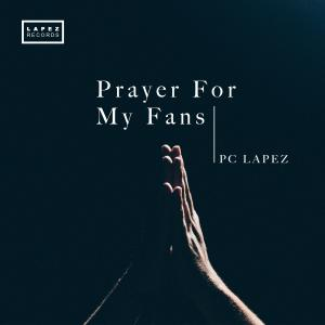 Pc Lapez - Prayer For My Fans