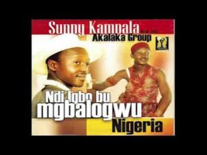 Chief Sunny Kampala - Ndi Igbo Bu Mgbologwu