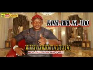 Chief Sunny Kampala - Kanyi Biri Na Udo