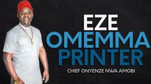 Chief Onyenze Nwa Amobi - Eze Omemma Printer