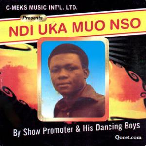 Show Promoter - Ndi Uka Muo Nso   Igbo Old Songs