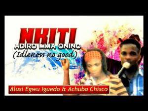 Achuba Chisco & Alusi Egwu Iguedo - Nkiti Adiro Mma Onino (Latest Nigerian Highlife Music)