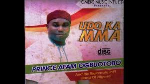Prince Afam Ogbuotobo - Udo Ka Mma (Igbo Nigerian Highlife 2019 Music)