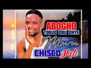 Chisco Ikeli Umuleri - Agbogho Toruo Obu Onye Muru | Igbo Highlife Latest Music 2019