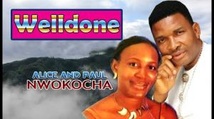 Alice and Paul Nwokocha - Well done (Latest 2019 Nigerian Gospel Music)