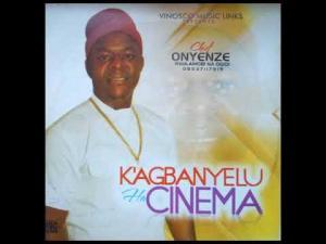 VIDEO: Chief Onyenze Nwa Amobi - K'agbanyelu Ha Cinema | Nigerian Highlife Music Videos 2020