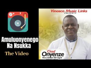 VIDEO: Chief Onyenze Nwa Amobi - Amuluonyenego Na Nsukka (Latest Music Videos)