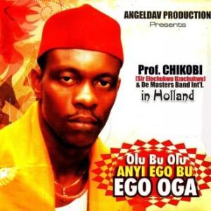 Prof Chikobi - Ego Bu Ego Oga