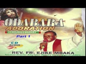 Rev Father Ejike Mbaka - Odabara Adoration (Chimbusomma) | Latest Igbo Highlife Songs