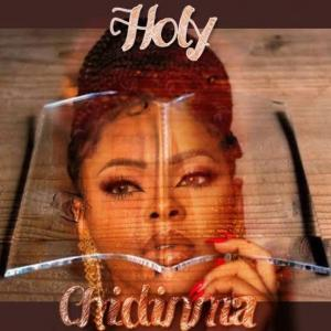 Chidinma - Holy (Latest Christian Gospel Music 2020)