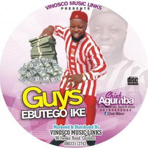 Chief Agumba - Guys Ebutego Ike | Latest Igbo Highlife Music 2020