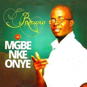 Bruno - Mgbe Nke Onye | Latest Owerri Bongo Music 2020