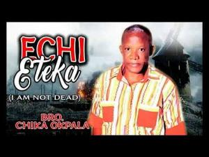 Bro. Chika Okpala - Echi Eteka | Latest 2020 Nigerian Gospel Songs