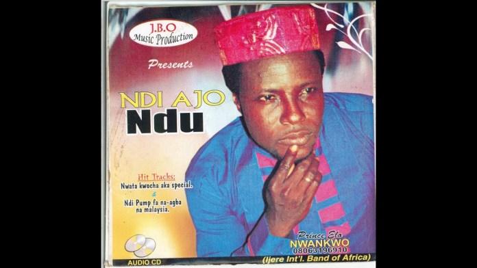 FULL ALBUM: PRINCE ELO NWANKWO IJERE - Ndi Ajo Ndu & Ndi Pump Ha Na Agba Na Malaysia