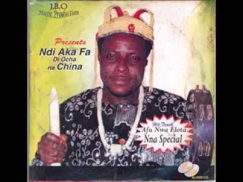 Prince Elo Nwankwo Ijere - Ndi Aka Ha Di Ocha Na China | Latest Nigerian Traditional Highlife Song (Album)