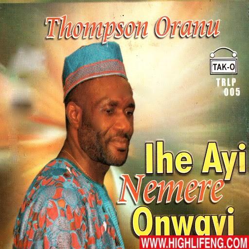 Thompson Oranu - Adanma Ribe Ife (IHE AYI NEMERE ONWAYI)