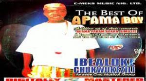 Ibealoke Chukwukezili - The Best Of Apama Boy (Pericoma and Tax Collectors at Upper Iweka) | African Highlife Songs