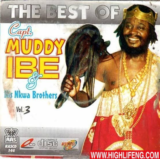 The Best of Captain Muddy Ibe and His Nkwa Brothers - Ka Ima Nka a, Ima Nke Ozo
