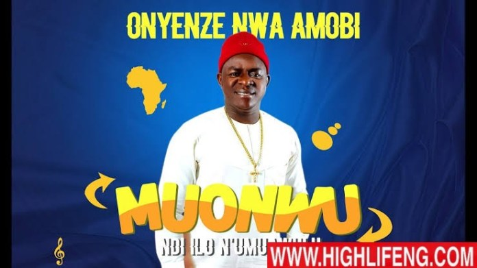 Chief Onyenze Nwa Amobi - Mmanwu Ndi Ilo Na Umuawulu | Igbo Nigerian Highlife Music
