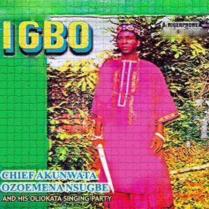 Chief Akunwata Ozoemena Nsugbe - Igbo (Ozoemena Nwa Nsugbe Songs)