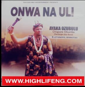 Ayaka Ozubulu (Chigozie OBUNIKE) - Uto Mmadu Nabu | Latest Igbo Highlife Songs 2020