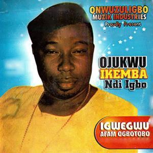 Igwegwu Afam Ogbuotobo - Ojukwu Ikemba Ndi Igbo (Igbo Nigerian Highlife Music)