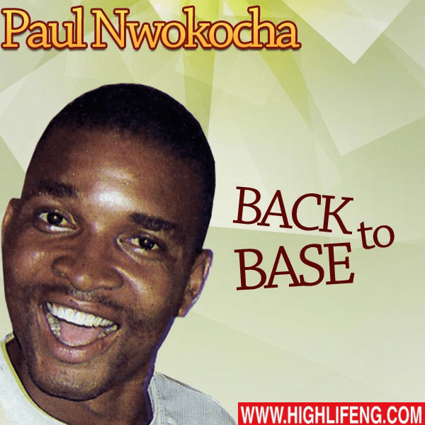 FULL ALBUM: Paul Nwokocha - Back To Base (Latest Igbo Gospel Songs 2020)