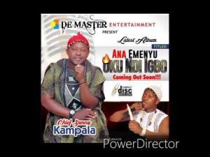 Chief Sunny Kampala - Ana Emenyu Oku Ndi Igbo | Latest Igbo Highlife Music 2020